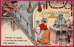 """CPA Humour """"Descends Vite Zaseph, Y A Un Client Qui D'mande Une Belle Andouille"""" ** Charcuterie - Humour"""