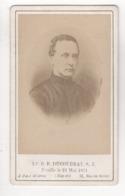 ° CDV ° LE R.P. DUCOUDRAY S.J. - Fusillé Le 24 Mai 1871 ° H. VAUVRAY PHOTOGRAPHE à PARIS ° - Personnes Identifiées