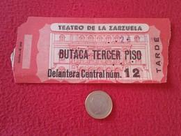 ESPAGNE SPAIN ENTRADA TICKET ENTRY ENTRANCE TEATRO THEATRE DE LA ZARZUELA MADRID ? TARDE BUTACA TERCER PISO ESPAÑA VER F - Tickets - Entradas