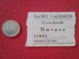 ESPAGNE SPAIN ENTRADA TICKET ENTRY ENTRANCE TEATRO THEATRE CALDERÓN MADRID ? CLAQUÉ BUTACA TARDE ESPAÑA VER FOTO/S Y DES - Tickets - Entradas