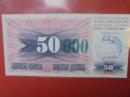 BOSNIE-HERZEGOVINE 50.000/50 DINARA 1992 SURFRAPPER 1993 - Bosnia And Herzegovina