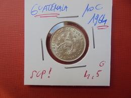 GUATEMALA 10 CENTS ARGENT 1964 SUPERBE !!! - Guatemala