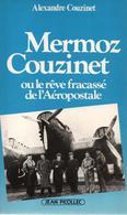 MERMOZ COUZINET REVE FRACASSE DE L AEROPOSTALE AVIATION PILOTE LIGNE - Avion
