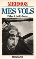 MES VOLS MERMOZ  RECIT AEROPOSTALE AVIATION PILOTE LIGNE - AeroAirplanes