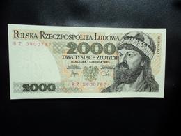 POLOGNE * : 2000 ZLOTYCH   01.6.1982    P 147c     NEUF - Pologne