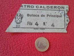 ESPAGNE SPAIN ENTRADA TICKET ENTRY ENTRANCE TEATRO THEATRE CALDERÓN MADRID ? BUTACA DE PRINCIPAL ESPAÑA VER FOTO/S Y DES - Tickets - Entradas
