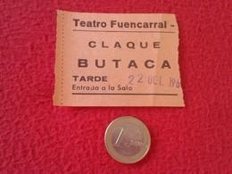 ESPAGNE SPAIN ENTRADA TICKET ENTRY ENTRANCE TEATRO THEATRE FUENCARRAL MADRID ? CLAQUÉ BUTACA TARDE ESPAÑA VER FOTO Y DES - Tickets - Entradas