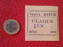 ESPAGNE SPAIN ENTRADA TICKET ENTRY ENTRANCE TEATRO THEATRE MARTÍN MADRID ? CLAQUÉ BUTACA TARDE ESPAÑA VER FOTO Y DESCRIP - Tickets - Entradas