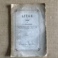 Liege En 1830 J. N. Dognee-devillers. Imp. Et Lith. J. Daxhelet, LIEGE, 1881 - History