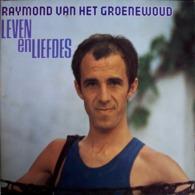 * LP *  RAYMOND VAN HET GROENEWOUD - LEVEN EN LIEFDES - Vinyl-Schallplatten