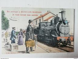 Mont De Marsan,En Arrivant à Mont De Marsan Je Vous Envoie Mes Amitiés - Mont De Marsan