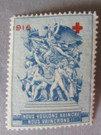 """France - Vignette Croix-Rouge 1916 (surcharge) Neuve """"Nous Voulons Vaincre, Nous Vaincrons !!"""" - Erinnophilie"""