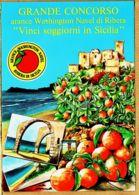 It013 SICILIA 30 April 1991 GRANDE CONCORSO Arance WASHINGTON NAVEL Di Ribera VINCI SOGGIORNI In SICILIA Orange Cppub - Non Classés