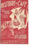 Histoire De Café - Les Sœurs Etienne (p: Jacques Larue M: Bob Hilliard & Dick Miles), 1948 - Música & Instrumentos