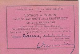 T.RARE LAISSEZ PASSER TRAIN SPECIAL.PRESIDENT DE LA REPUBLIQUE A. FALLIERES.PARIS A ROUEN A.R. 23-25/06/1911.T.B.ETAT - Documenti Storici
