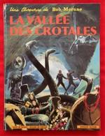 """Bob Morane N° 4 """" La Vallée Des Crotales """" Réédition 1974 - Bob Morane"""