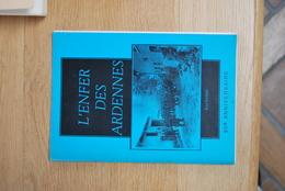 1672/ L'Enfer Des ARDENNES René BAIRIN - 50°Anniversaire(Trois-Ponts-WANNE_STAVELOT-Grand-Halleux-Ferme Drion Henumont - Livres, BD, Revues