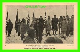 ALASKA HIGHWAY, AK - THE OFFICIAL CANADIAN-AMERICAN OPENING OF THE ALASKA HIGHWAY - PROVINCIAL NEWS CO LTD - Etats-Unis