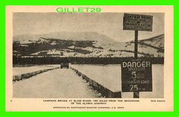 ALASKA HIGHWAY, AK - CAMPMAN BRIDGE AT SLIMS RIVER IN WINTER, 1565 MILES FROM THE BEGINNING - PROVINCIAL NEWS CO LTD - - Etats-Unis
