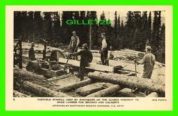 ALASKA HIGHWAY, AK - PORTABLE SAWMILL USED BY ENGINEERS TO MAKE LUMBER FOR BRIDGES & CULVERTS - PROVINCIAL NEWS CO LTD - - Etats-Unis