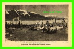 ALASKA HIGHWAY, AK - TRUCKS ROLLING DOWN TOWARDS DONJEK RIVER CARRYING SUPPLIES TO THE CAMP - PROVINCIAL NEWS CO LTD - - Etats-Unis