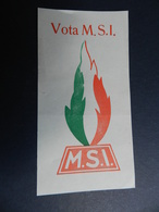 2.3) MOVIMENTO SOCIALE ITALIANO VOTA MSI PUBBLICITA' ELETTORALE - Partiti Politici & Elezioni