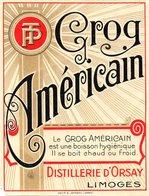 Etiquette (10,2X13,3) Grog Américain  Distillerie D'Orsay  Limoges 87  Le Grog Américain Est Une Boisson Hygiénique - Rhum