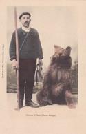 ELEVEUR D'OURS(HAUTE ARIEGE) OSO BEAR OURS. FAURE ET FILS. COLORISE VINTAGE. CPA CIRCA 1904 TBE RARISIME - BLEUP - Personajes