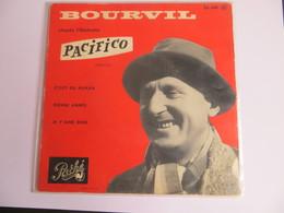 Disque Vinil 45 Tours BOURVIL Chante L' Opérette Pacifico - 3 Titres Dont 1 Avec Pierrette Bruno - Oper & Operette