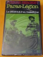 LIVRE : PARAS-LEGION LE 2ème B.E.P EN INDOCHINE DE PIERRE SERGENT EDITION FRANCE LOISIRS DE 1983 ,253 PAGES , BON ETAT V - Livres