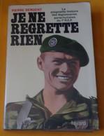 LIVRE : JE NE REGRETTE RIEN ,L'HISTOIRE DU 1R.E.P DE PIERRE  SERGENT EDITION FAYARD DE 1972 ,404 PAGES , BON ETAT VOIR P - Livres