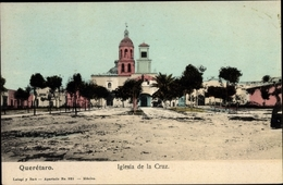 Cp Queretaro Mexiko, Iglesia De La Cruz - Mexico