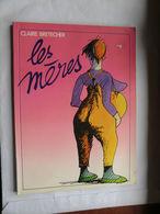 Album De Claire Bretecher - Les Mères Daté Octobre 1982 - Brétecher