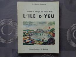 L'ILE D'YEU LUMIERE ET REFUGE EN HAUTE MER JEAN GABRIEL GAUSSENS LIVRE 1969 90 PAGES - Livres, BD, Revues