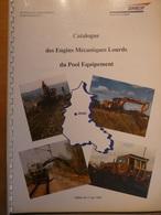 SNCF Catalogue Des Engins Mécaniques Lourds Du Pool équipement Edition 1993 Chemin De Fer - Chemin De Fer & Tramway