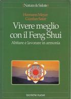H. MEYER G. SATOR VIVERE MEGLIO CON IL FENG SHUI - TECNICHE NUOVE - Gesundheit
