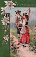 Grüss Gott, Couple De Tyrolien En Costume Et Edelweiss, Litho Gaufrée + Linéaire ZWEISIMMEN (25.6.05) - Couples