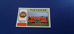 Figurina Calciatori Panini 1976/77 - 564 Formazione Pistoiese - Panini
