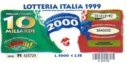 Biglietto LOTTERIA   ITALIA    -  Anno 1999 - Estrazione  6  Gennaio 2000. - Biglietti Della Lotteria