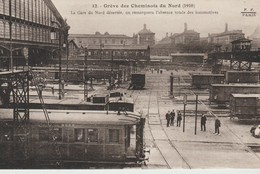 C.P. - GRÉVE DES CHEMINOTS DU NORD - 1910 - LA GARE DU NORD DÉSERTÉE - ON REMARQUERA L'ABSENCE TOTALE DE LOCOMOTIVE - - Grèves