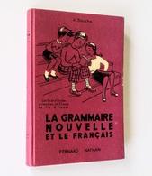 La Grammaire Nouvelle Et Le Français / A. Souché. - Paris : Fernand Nathan, 1957 - Livres, BD, Revues