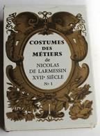 Rare Jeu De 54 Cartes Costumes Des Métiers Nicolas De Larmessin XVIIème Siécle N°1 éditions Dusserre - Vintage Clothes & Linen