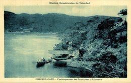Misson Dominicaine De TRINIDAD - Chacachacare  L'EMBARQUEMENT - Trinidad