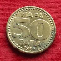 Yugoslavia 50 Para 1996 KM# 174 Lt 441  Jugoslavia - Yugoslavia