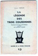 La Légende Des Trois Couronnes - Mystère En 3 Actes Et 6 Tableaux En Vers Avec Partition Musicale - Par Adolphe Thieulin - Theatre