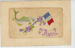 POISSON D'AVRIL - Jolie Carte Fantaisie Brodée Poisson 1er Avril Avec Drapeau Français (écrite En 1916) - 1er Avril - Poisson D'avril