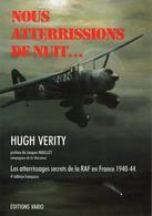 NOUS ATTERRISSIONS DE NUIT  ATTERRISSAGES SECRETS RAF EN FRANCE 1940 1944 RESISTANCE FFL SOE SQUADRON 161 - Aviation