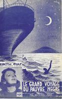 Le Grand Voyage Du Pauvre Nègre - Edith Piaf (p: Raymond Asso - M:  René Cloerec), 1938 - Non Classés
