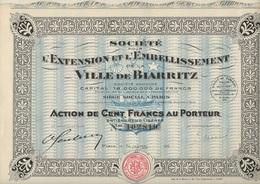 ACTION DE 100 FRS -SOCIETE POUR L'EXTENSION ET L'EMBELLISSEMENT DE LA VILLE DE BIARRITZ ANNEE 1930 - Tourisme