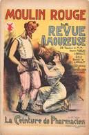 75 Paris - LE MOULIN ROUGE- La Revue Amoureuse - La Ceinture Du Pharmacien - Ceinture De Chasteté . - Distrito: 18